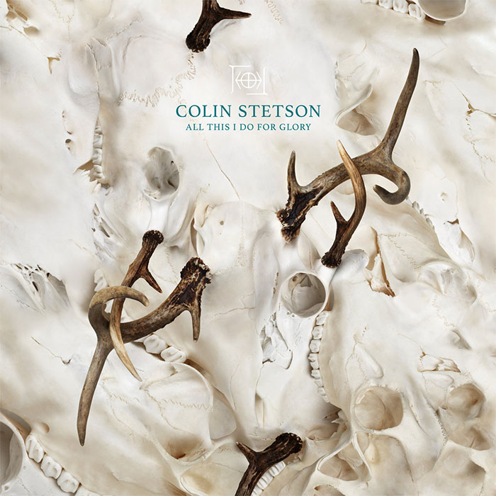 All This I Do for Glory - Colin Stetson