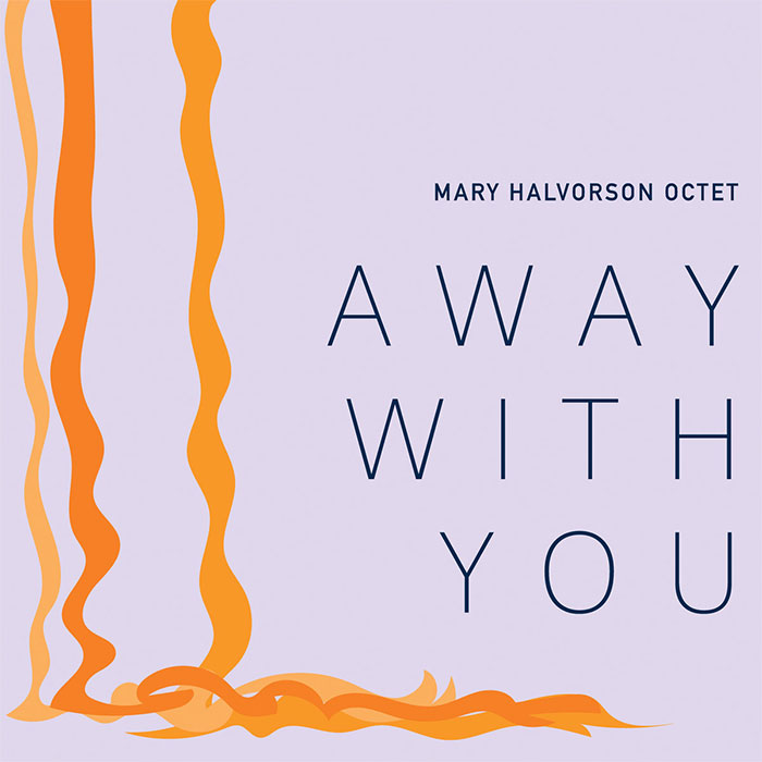 Away With You - Mary Halvorson