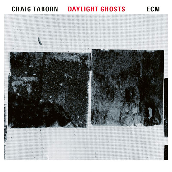 Daylight Ghosts - Craig Taborn