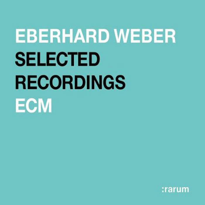 Selected Recordings - Eberhard Weber (CD)