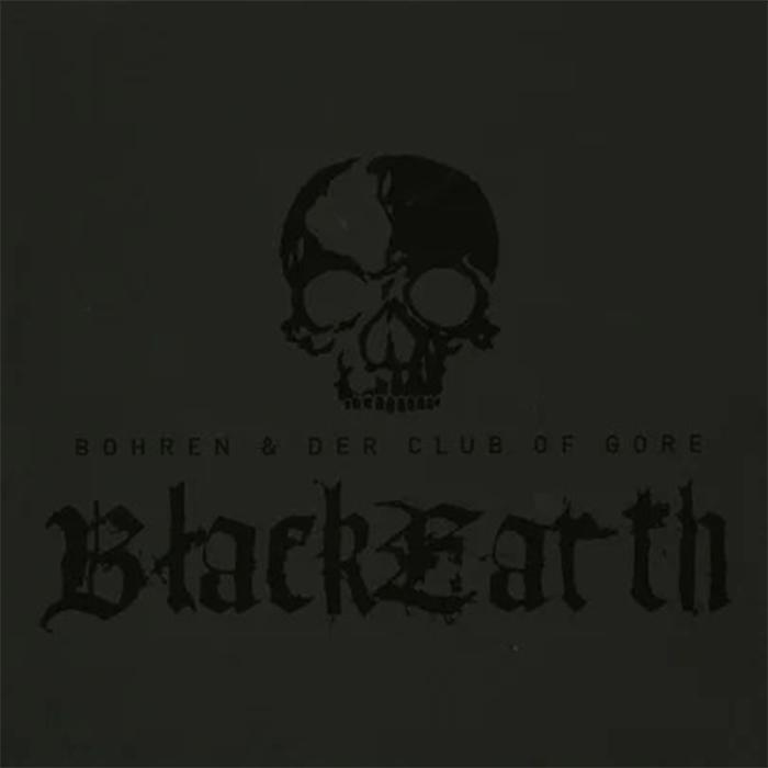 Black Earth – Bohren & Der Club of Gore