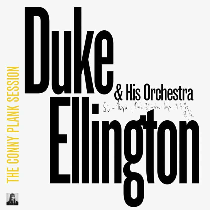 Duke Ellington and His Orchestra - The Conny Plank Session