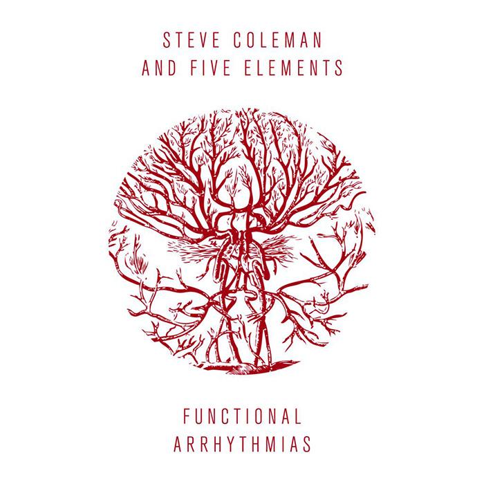 Functional Arrhythmias - Steve Coleman and Five Elements