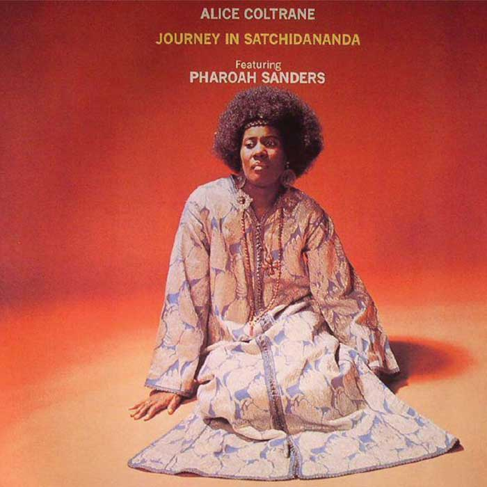 Journey In Satchidananda - Alice Coltrane
