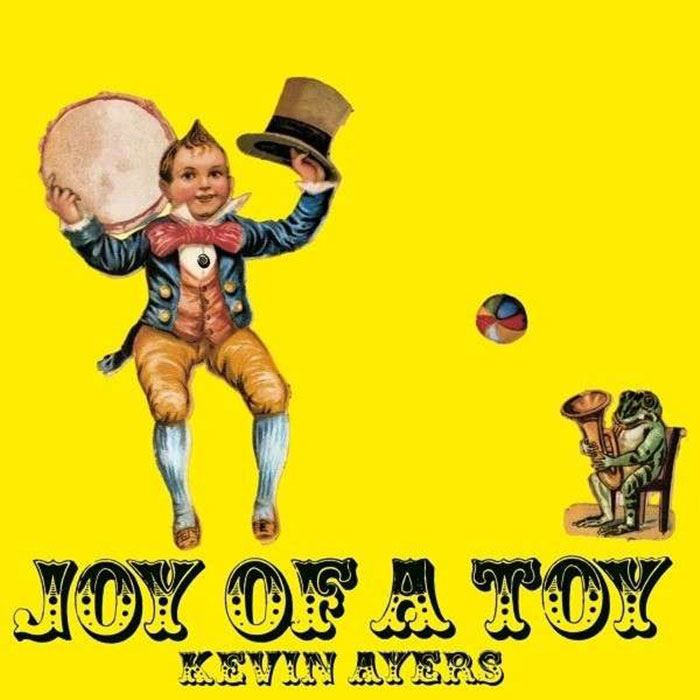 Joy of a Toy - Kevin Ayers