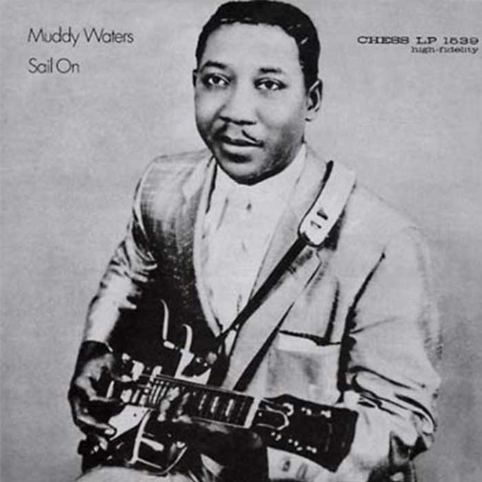 Sail On - Muddy Waters