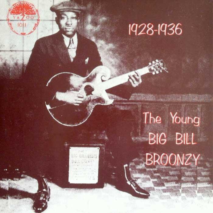 The Young Big Bill Broonzy - Big Bill Broonzy