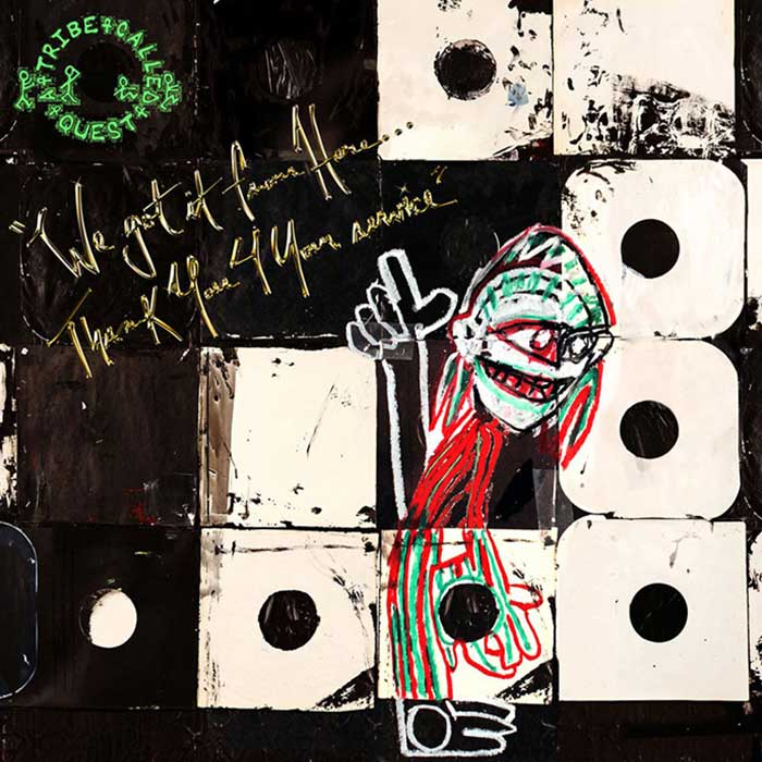 We Got It From Here… Thank You 4 Your Service - A Tribe Called Quest