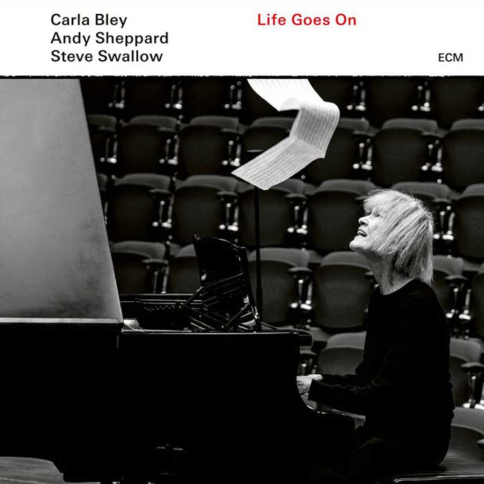 Life Goes On – Carla Bley – Andy Sheppard – Steeve Swallow