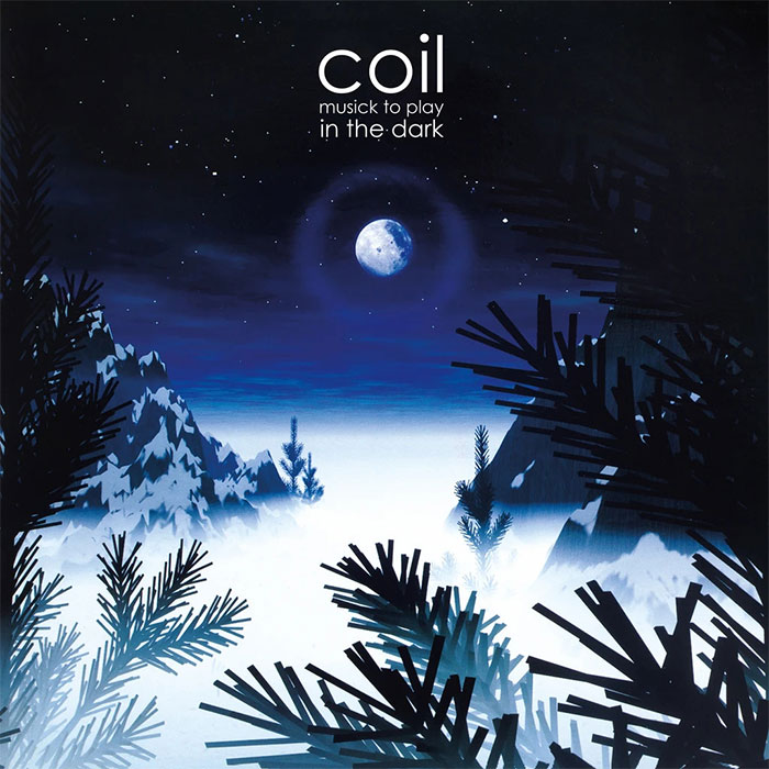 Musick to Play in the Dark - Coil