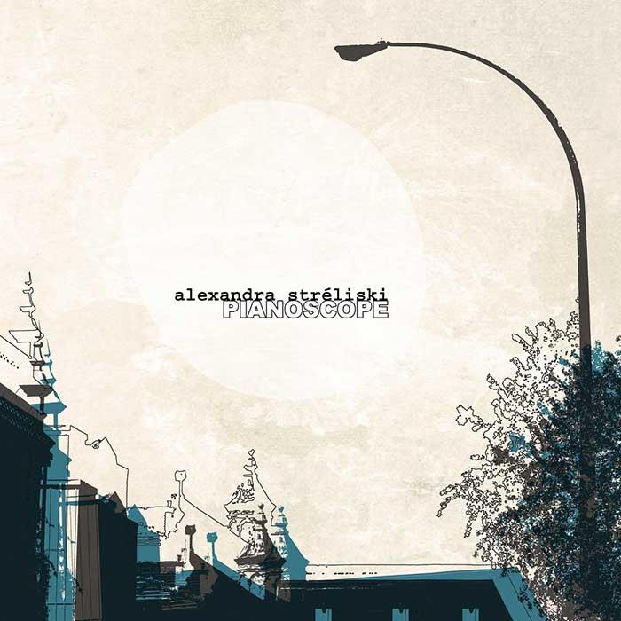 Pianoscope – Alexandra Streliski