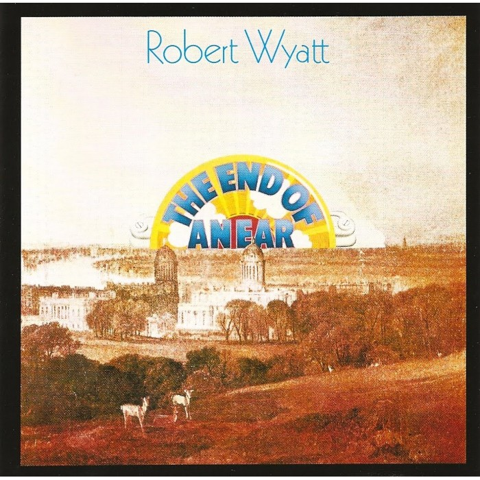 The End of an Ear - Robert Wyatt